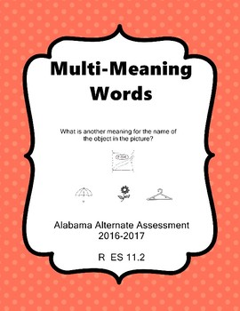 R 11.2 Multi-Meaning Words  NEW Alabama Alternate Assessment