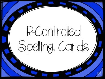 R-Controlled Spelling Cards