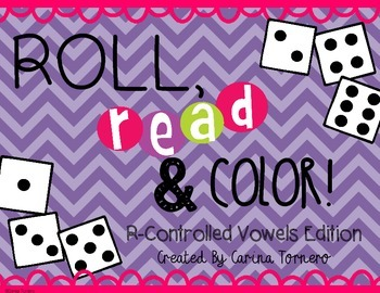 R-Controlled Vowels- Roll, Read, and Color