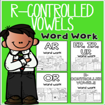 R Controlled Vowels Word Work (ar, or, ir, ur, er)