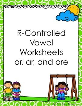 R Controlled Vowels (or, ore, ar)