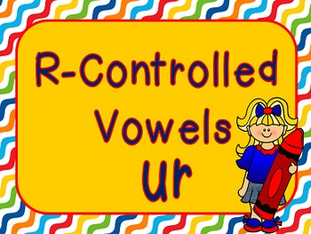 R controlled vowel 'UR' Power Point and Printables
