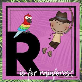 R is for Rainforest Themed Lesson Plans (one week)