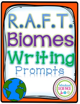 RAFT Writing about Biomes Writing Prompts