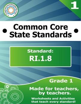 RI.1.8 First Grade Common Core Bundle - Worksheet, Activit