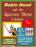 ROBIN HOOD and the SQUIRES THREE, Reader's Theater & Balla