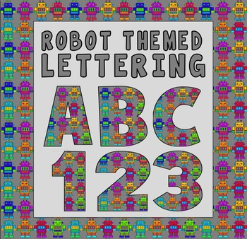 ROBOT THEME LETTERS & NUMBERS -ALPHABET LETTERING EARLY YE