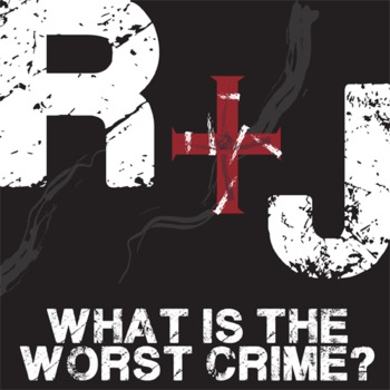 ROMEO AND JULIET What's the Worst Crime?