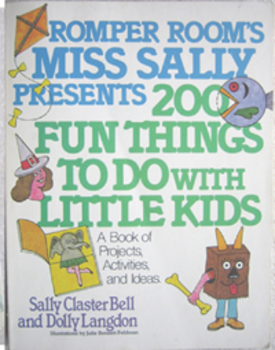 ROMPER Room's Miss Sally presents 200 fun things to do kid