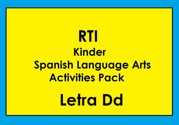 RTI Letra Dd Activities and/or Morning Work (Spanish Only)