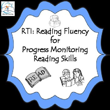 RTI: Reading Fluency for Progress Monitoring Reading Skills