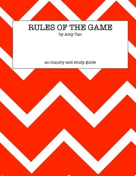 Rules of the Game - Amy Tan inquiry/study guide CCSS aligned
