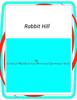 Rabbit Hill  Novel Unit with Literary and Grammar Activities