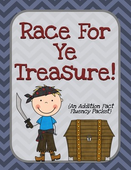 Race for ye treasure-Pirate themed addition fluency practice