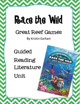 Race the Wild - Great Reef Games - Guided Reading Literature Unit