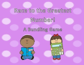 Race to the Greatest Number - A Math Bundling Game!