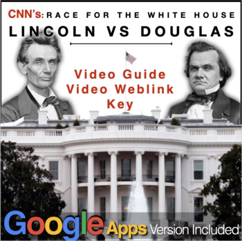"""Race to the Whitehouse """"Lincoln v. Douglas"""" Video Guide +"""