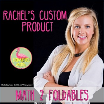 Rachel's Math 2 Foldables (A Custom Product)