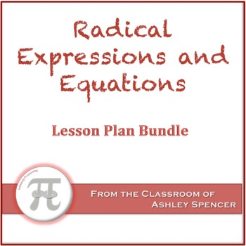 Radical Expressions and Equations Lesson Plan Bundle