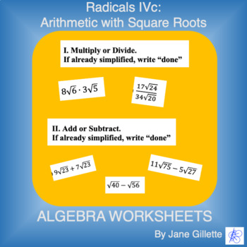 Radicals IVc: Adding, Subtracting, Multiplying and Dividing