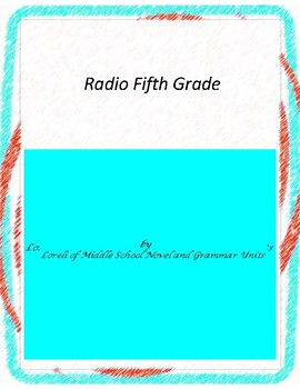 Radio Fifth Grade Novel Unit With Literary and Grammar Activities