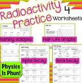 Radioactivity Practice - Nuclear Physics