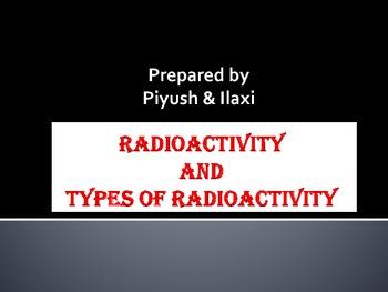 Radioactivity - Types, merits and demerits