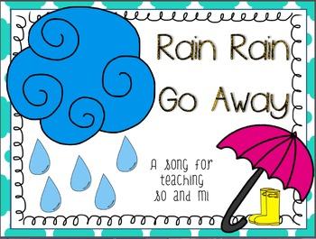 Rain Rain Go Away - a song for teaching so & mi