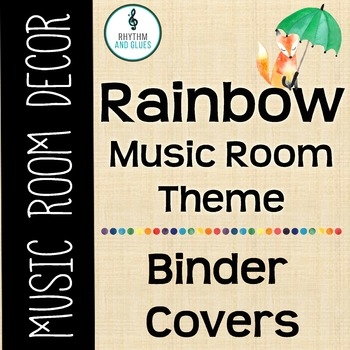 Rainbow Music Room Theme - Binder Covers, Rhythm and Glues