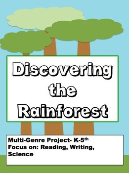 Rainforest Adventure: Multi-Genre Project:Reading and Writ