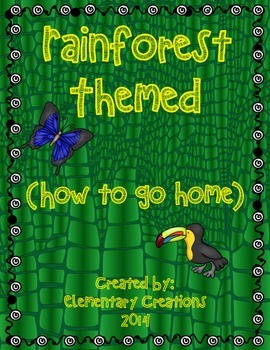 Rainforest Themed (How to go home)