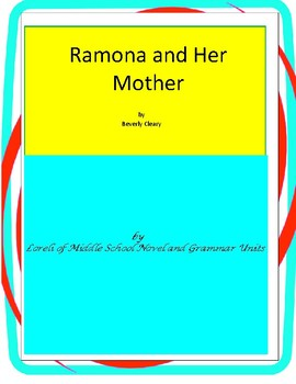Ramona and Her Mother Novel Unit with Literary and Grammar