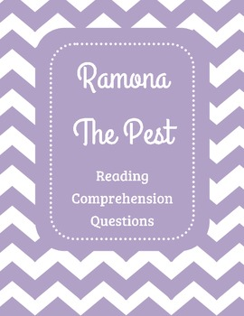 Ramona the Pest Reading Comprehension Packet