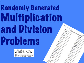 Randomly Generated Multiplication and Division Problems