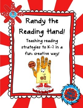 Randy the Reading Hand-K-2Reading Strategies in a Creative Way!