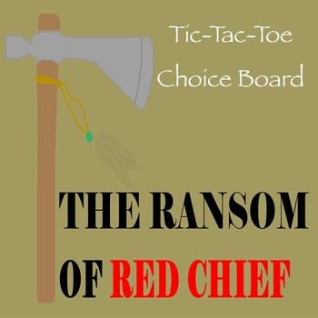 """The Ransom of Red Chief"" by O. Henry -- Tic-Tac-Toe Choic"