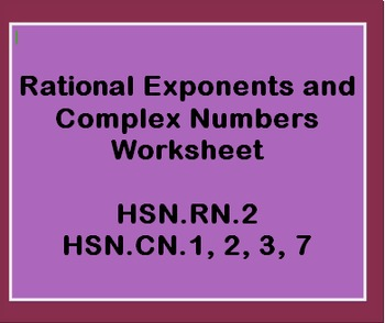 Rational Exponents and Complex Numbers Worksheet (HSN.RN.2