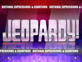Rational Expressions & Equations Jeopardy