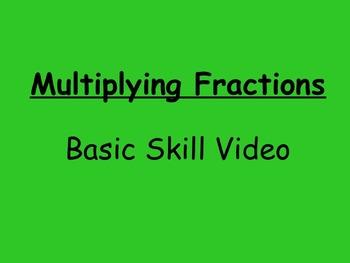 Basic Skills Video Multiplying Fractions