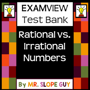 Rational vs. Irrational Numbers ExamView Test Bank BNK 8.N