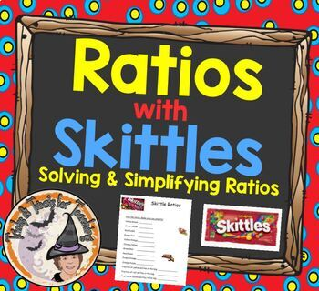 Ratios with Skittles Solving and Simplifying Ratios Worksh