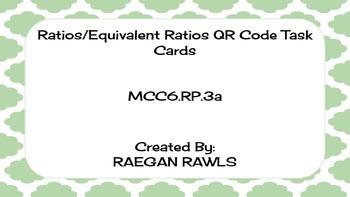 Ratios/Equivalent Ratios QR Code Task Cards