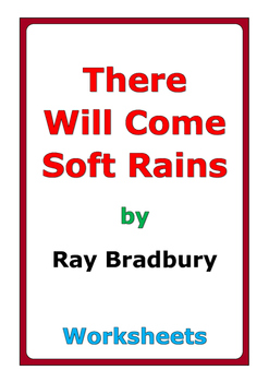 """Ray Bradbury """"There Will Come Soft Rains"""" worksheets"""