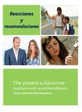 Reacciones y Recomendaciones: The present subjunctive less