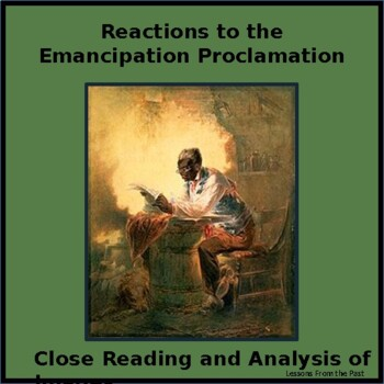 Reactions to the Emancipation Proclamation - Close Readin