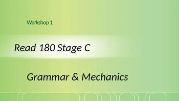 Read 180 Stage C Workshop 1 Grammar & Mechanics