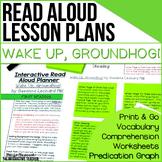 Read Aloud: Wake Up, Groundhog! Interactive Read Aloud Les
