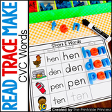 CVC Words Short Vowel Word Families: Read It, Trace It, Make It