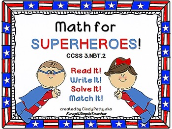 Math for SuperHeroes!  Read It! Write It! Solve It! Match