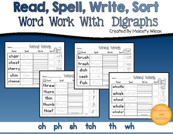 Read, Spell, Write, Sort with Digraphs  ch sh th ph wh Word Sorts
